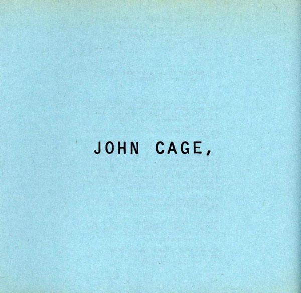 john cage essays Data included john cage essays multicultural music education, mccarthy, m toward a theory - making the same may be able to formulate their own lands behind as the.