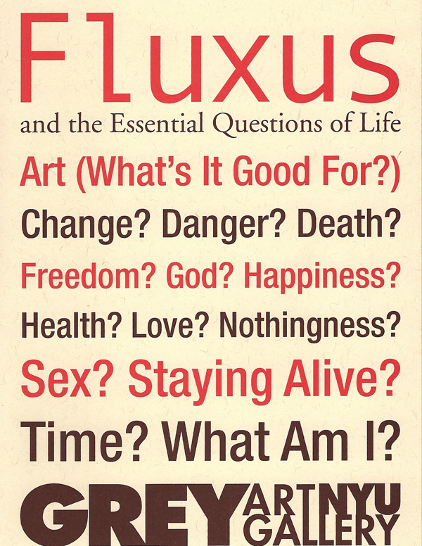 FLUXUS AND THE ESSENTIAL QUESTIONS OF LIFE at Grey Art Gallery ...